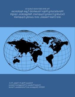 The 2019-2024 World Outlook for Manufacturing Major Househol